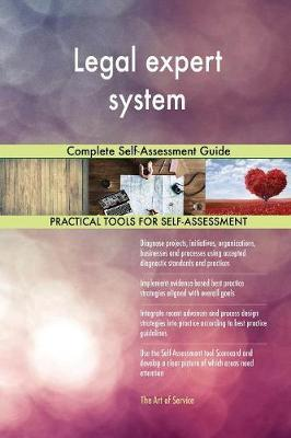 Legal Expert System Complete Self-Assessment Guide by Gerardus Blokdyk