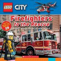Firefighters to the Rescue (Lego City Nonfiction) by Penelope Arlon