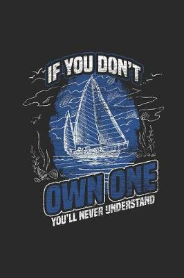 If You Don't Own One You'll Never Understand by Sailing Publishing