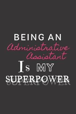 Being an Administrative Assistant is my Superpower by Happy Day
