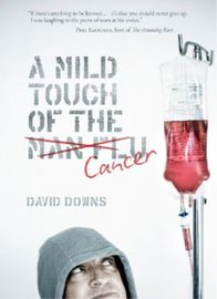 A Mild Touch of the Cancer by David Downs