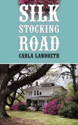 Silk Stocking Road by Carla Landreth image