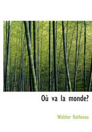 Ou Va La Monde? by Walther Rathenau image