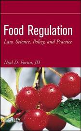 Food Regulation: Law, Science, Policy, and Practice by Neal D Fortin image