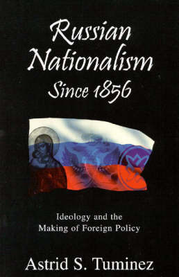 Russian Nationalism since 1856 by Astrid S. Tuminez image