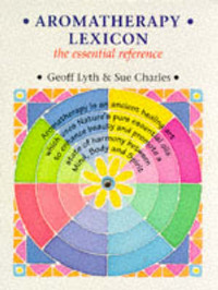 Aromatherapy Lexicon by Geoff Lyth