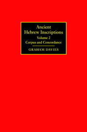 Ancient Hebrew Inscriptions: Volume 2 by Graham Davies