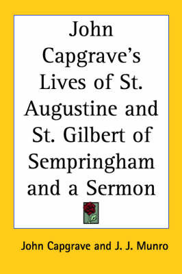 John Capgrave's Lives of St. Augustine and St. Gilbert of Sempringham and a Sermon by John Capgrave image