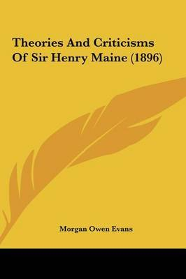 Theories and Criticisms of Sir Henry Maine (1896) by Morgan Owen Evans image