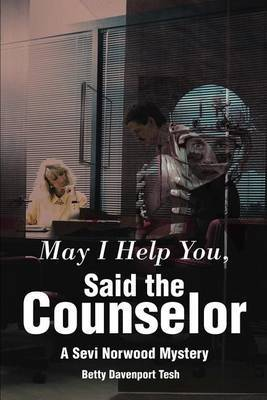 May I Help You, Said the Counselor: A Sevi Norwood Mystery by Betty D. Tesh image