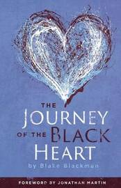 The Journey of the Black Heart by Blake Blackman