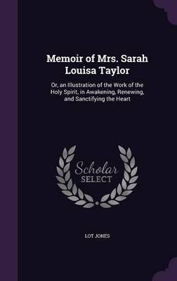Memoir of Mrs. Sarah Louisa Taylor by Lot Jones image