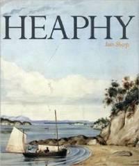Heaphy: Artist, Explorer, Settler by Iain Sharp