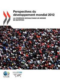Perspectives Du Developpement Mondial 2012 by Oecd