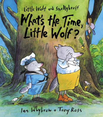 What's the Time, Little Wolf?: Badness for Beginners by Ian Whybrow