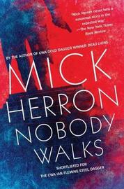 Nobody Walks by Mick Herron