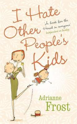 I Hate Other People's Kids by Adrianne Frost image