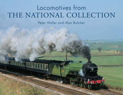 Locomotives from the National Collection by Peter Waller