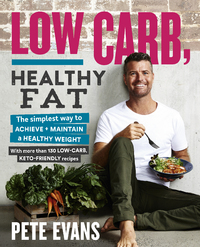 Low Carb, Healthy Fat by Pete Evans image