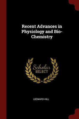 Recent Advances in Physiology and Bio-Chemistry by Leonard Hill image