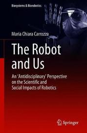 The Robot and Us by Maria Chiara Carrozza