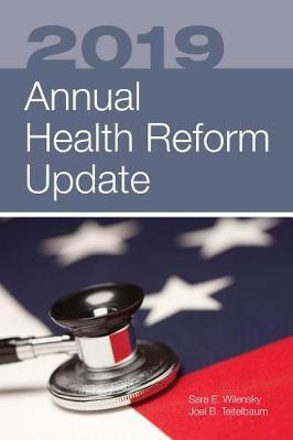 2019 Annual Health Reform Update by Sara E. Wilensky