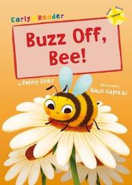 Buzz Off, Bee! by Jenny Jinks