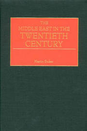 The Middle East in the Twentieth Century by Martin Sicker