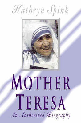 Mother Teresa: An Authorized Biography by Kathryn Spink image
