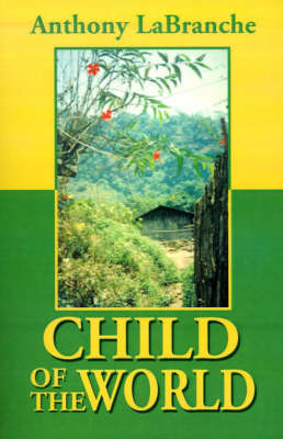 Child of the World by Anthony LaBranche