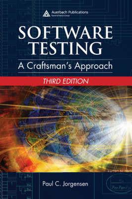 Software Testing: A Craftsman's Approach by Paul C. Jorgensen