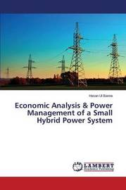 Economic Analysis & Power Management of a Small Hybrid Power System by Ul Banna Hasan