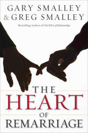 The Heart of Remarriage by Gary Smalley