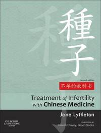 Treatment of Infertility with Chinese Medicine by Jane Lyttleton
