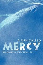 A Fish Called Mercy by Breonus Mitchell