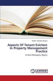 Aspects of Tenant Eviction in Property Management Practice by Akogun Ibrahim Tajudeen