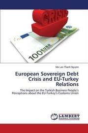 European Sovereign Debt Crisis and Eu-Turkey Relations by Nguyen Mai Lan Thanh