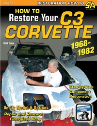 How to Restore Your Corvette 1968-1982 by Walt Thurn