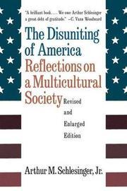 The Disuniting of America by Arthur Meier Schlesinger