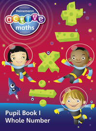 Heinemann Active Maths - Second Level - Exploring Number - Pupil Book 1 - Whole Number by Lynda Keith