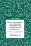 Industrial Ecology and Industry Symbiosis for Environmental Sustainability by Xiaohong Li