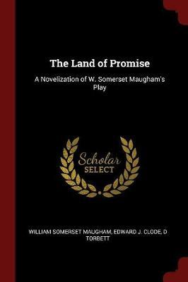 The Land of Promise by William Somerset Maugham