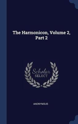 The Harmonicon, Volume 2, Part 2 by * Anonymous image