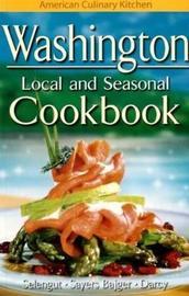 Washington Local and Seasonal Cookbook by Becky Selengut image
