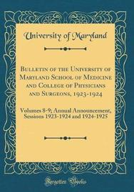 Bulletin of the University of Maryland School of Medicine and College of Physicians and Surgeons, 1923-1924 by University Of Maryland image