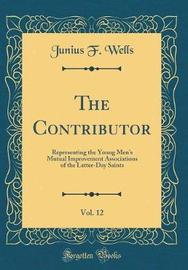 The Contributor, Vol. 12 by Junius F Wells image