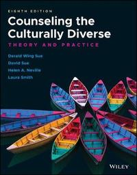Counseling the Culturally Diverse by Derald Wing Sue