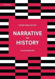 Narrative and History by Alun Munslow
