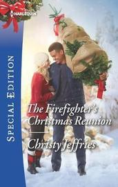 The Firefighter's Christmas Reunion by Christy Jeffries