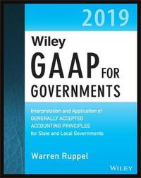 Wiley GAAP for Governments 2019 by Warren Ruppel